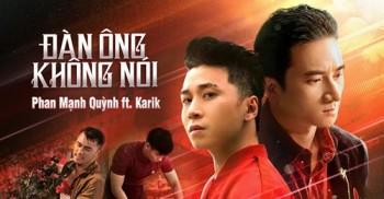Bài hát mới cùng Karik vẫn thể hiện cái tôi sâu lắng của Phan Mạnh Quỳnh: Đàn ông không nói