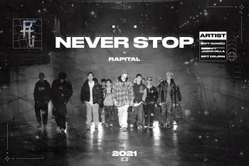 NEVER STOP ra MV chính thức – Những chiến binh không bao giờ bỏ cuộc của RAPITAL