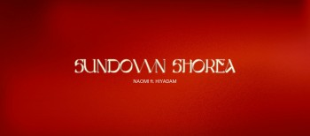 """Nhạc phẩm Sundown Shorea ra mắt vào """"hoàng hôn"""" của 2020, nhưng sẽ sớm tỏa sáng vào """"bình minh"""" 2021 với Naomi, Rapper Hiyadam và M.A.U Collective"""