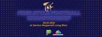"""""""TET FREESTYLE FOOTBALL CHAMPIONSHIP"""" sắp diễn ra, hy vọng nó không chỉ là một giải đấu Bóng đá nghệ thuật có giải thưởng lớn"""